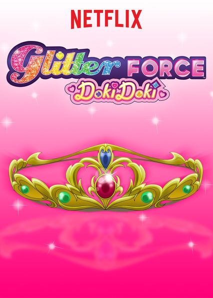 Glitter Force Doki Doki on Netflix UK