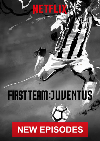 First Team: Juventus on Netflix UK