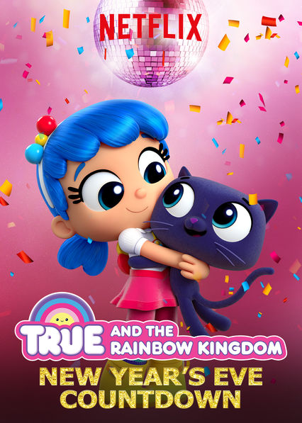 True and the Rainbow Kingdom: New Year's Eve Countdown