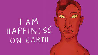 I Am Happiness On Earth on Netflix UK