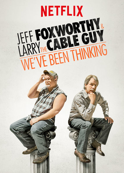 Jeff Foxworthy and Larry the Cable Guy: We've Been Thinking...