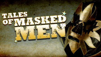 Tales of Masked Men: A Journey through Lucha Libre (2012)