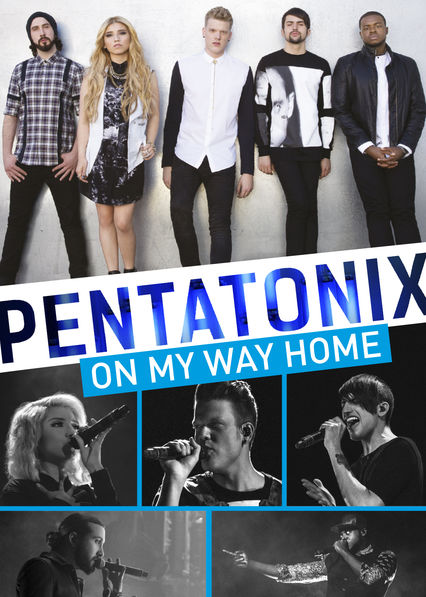Pentatonix: On My Way Home on Netflix UK
