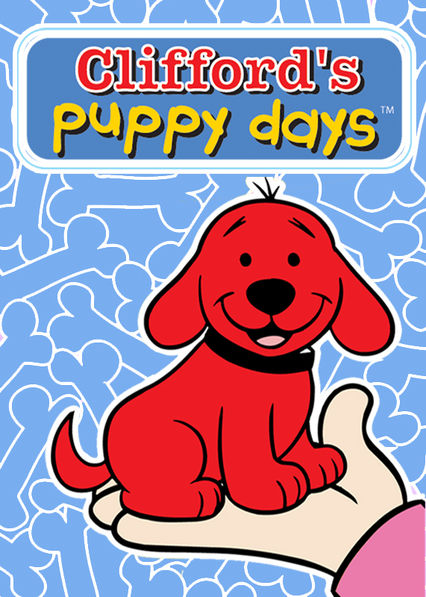 Clifford's Puppy Days on Netflix UK