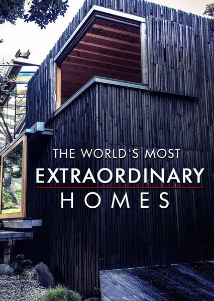 The World's Most Extraordinary Homes on Netflix UK
