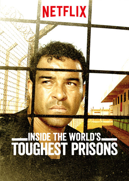 Inside the World's Toughest Prisons