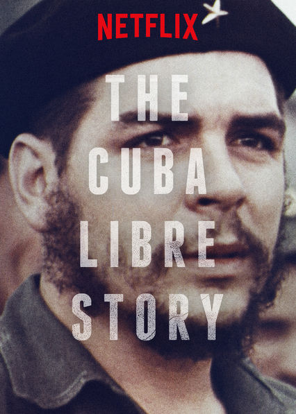 The Cuba Libre Story on Netflix UK