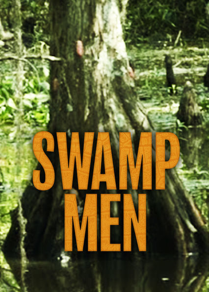 Swamp Men on Netflix UK