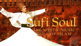 Sufi Soul: The Mystic Music of Islam (2005)