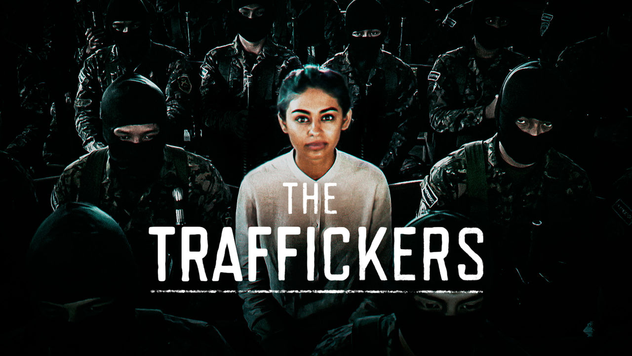 The Traffickers on Netflix UK
