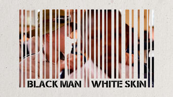Black Man White Skin (2015)