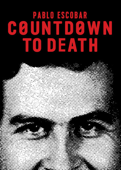 Countdown to Death: Pablo Escobar on Netflix UK