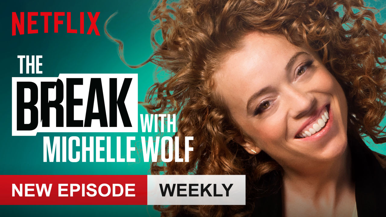 The Break with Michelle Wolf on Netflix UK