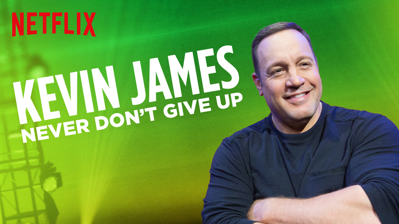 Kevin James: Never Don't Give Up on Netflix UK