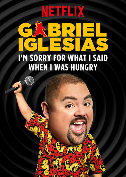 Gabriel lglesias: I'm Sorry For What I Said When I Was Hungry