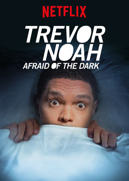 Trevor Noah: Afraid of the Dark