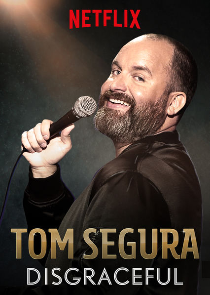 Tom Segura: Disgraceful on Netflix UK