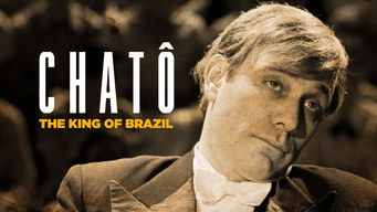 Chatô: The King of Brazil (2015)