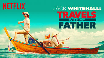 Jack Whitehall: Travels with My Father on Netflix UK