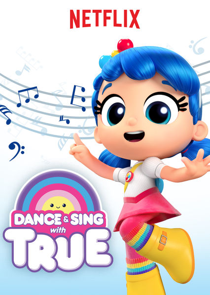 Dance & Sing with True on Netflix