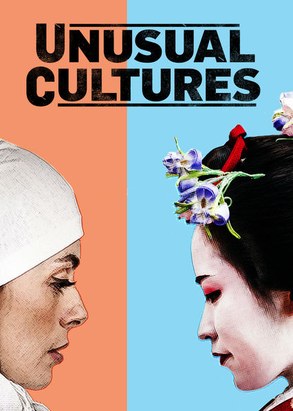 Unusual Cultures on Netflix UK