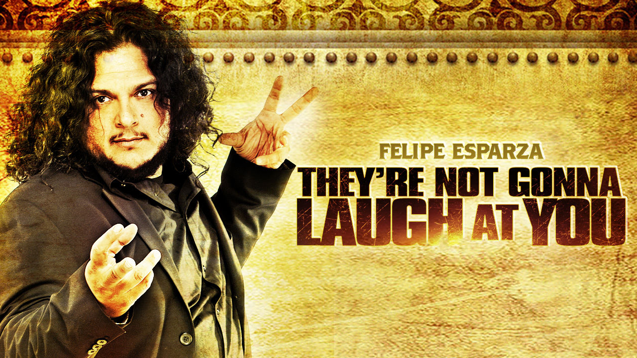 Felipe Esparza: They're Not Going to Laugh at You on Netflix UK