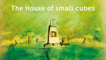 The House of Small Cubes (2008)