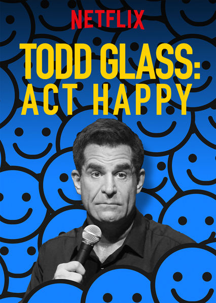 Todd Glass: Act Happy on Netflix UK
