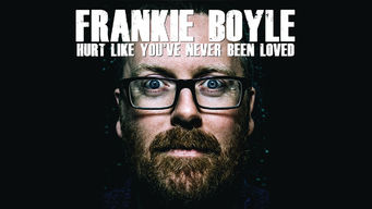 Frankie Boyle: Hurt Like You've Never Been Loved (2015)