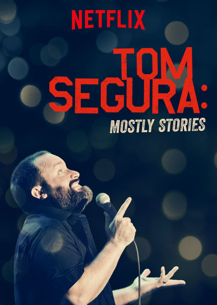 Tom Segura: Mostly Stories on Netflix
