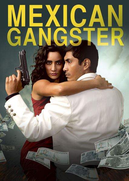 Mexican Gangster on Netflix UK