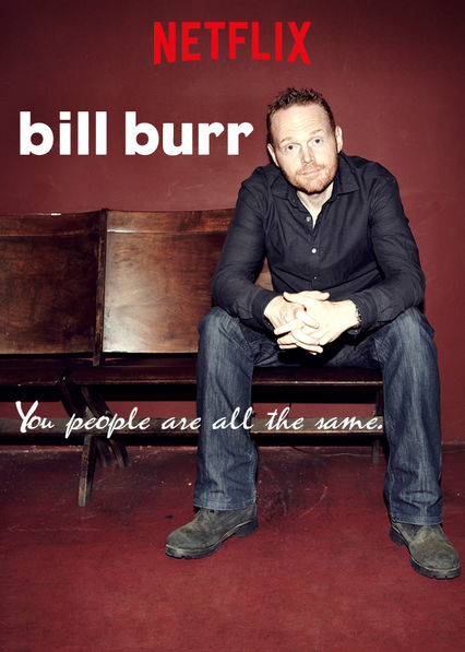 Bill Burr: You People Are All the Same on Netflix UK