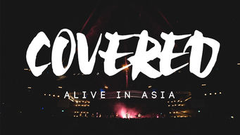 Covered: Alive in Asia (2016)