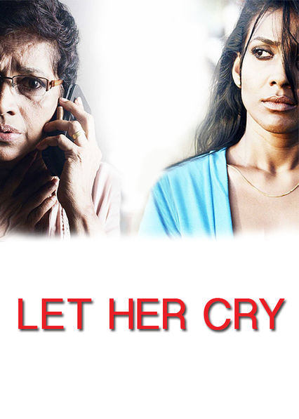 Let Her Cry on Netflix UK