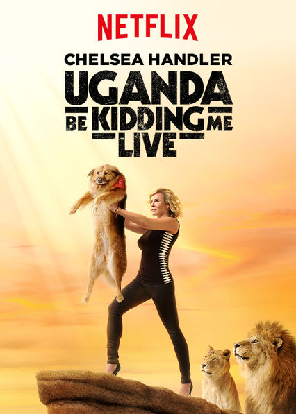 Chelsea Handler: Uganda Be Kidding Me Live on Netflix UK