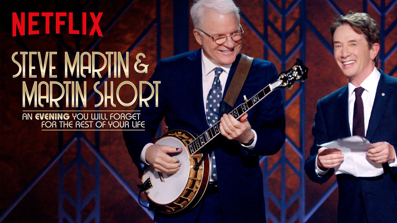 Steve Martin and Martin Short: An Evening You Will Forget for the Rest of Your Life on Netflix UK