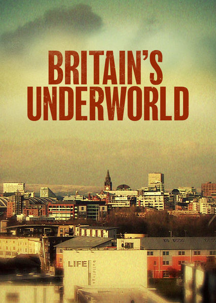Britain's Underworld on Netflix UK