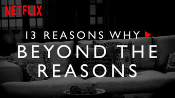 13 Reasons Why: Beyond the Reasons (2018)