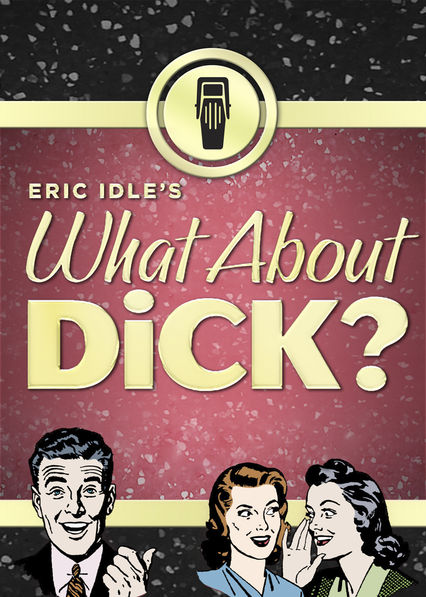 Eric ldle's What About Dick? on Netflix UK