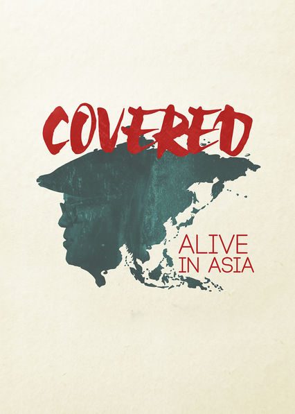 Covered: Alive in Asia on Netflix UK