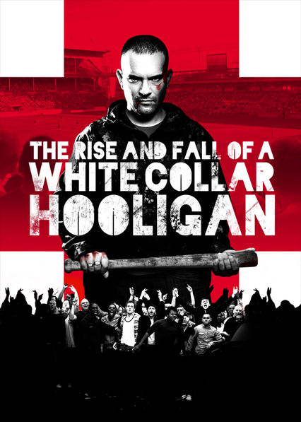 The Rise and Fall of a White Collar Hooligan on Netflix UK