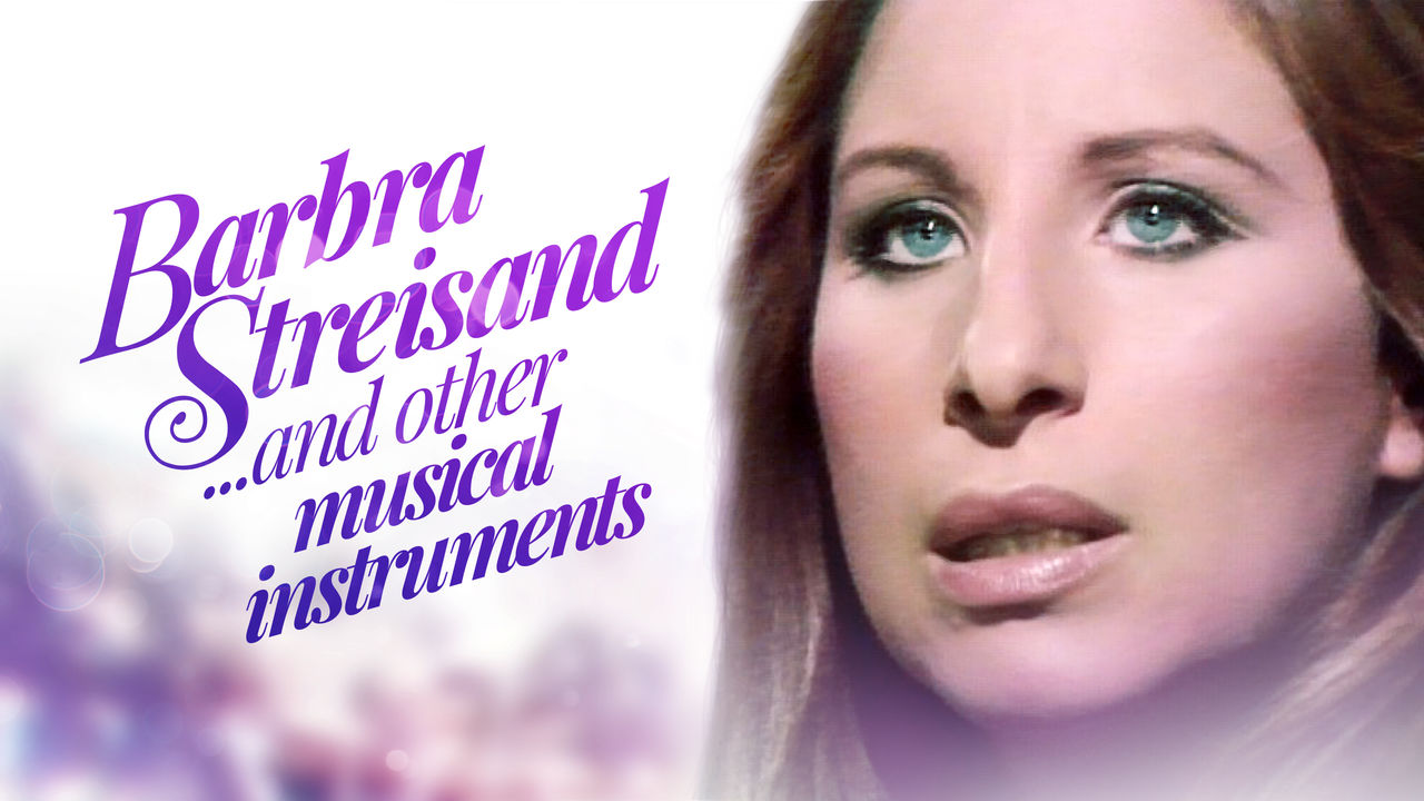 Barbra Streisand... and Other Musical Instruments on Netflix UK