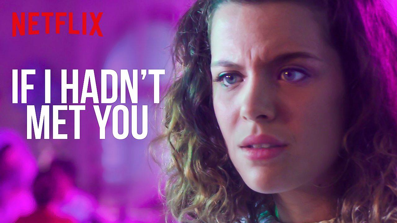 If I Hadn't Met You on Netflix UK