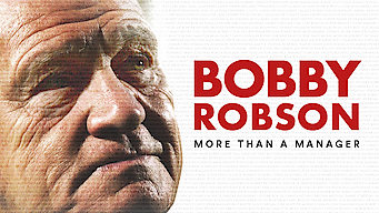 Bobby Robson: More Than a Manager (2018)