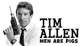 Tim Allen: Men Are Pigs (1990)