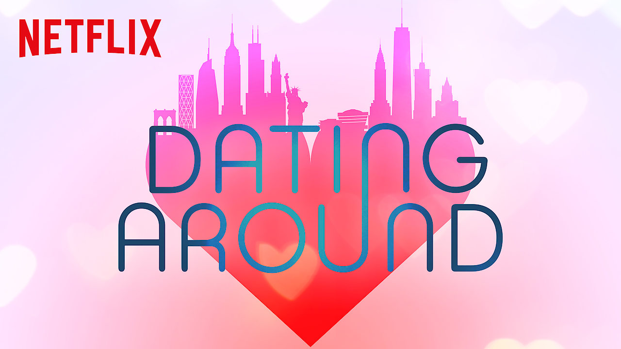 Dating Around on Netflix UK