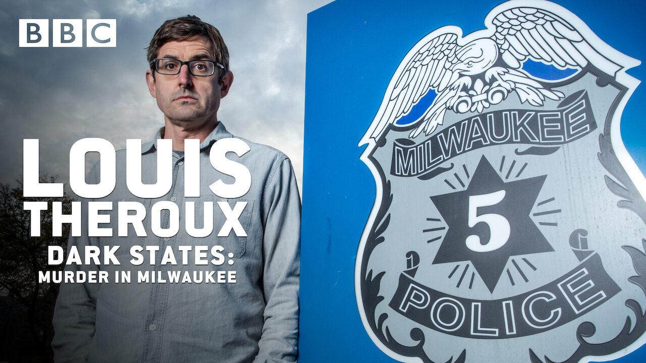 Louis Theroux: Dark States - Murder in Milwaukee on Netflix UK