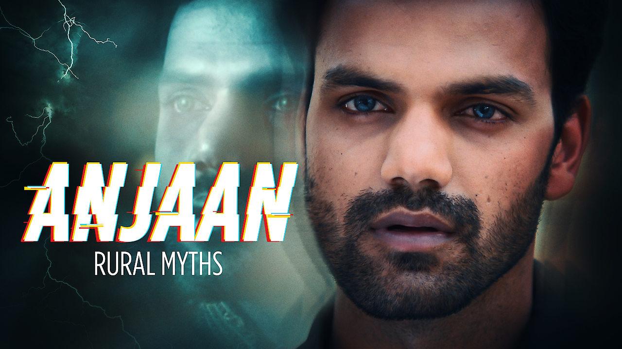 Anjaan: Rural Myths on Netflix UK