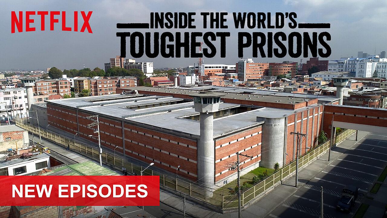 Inside the World's Toughest Prisons on Netflix UK