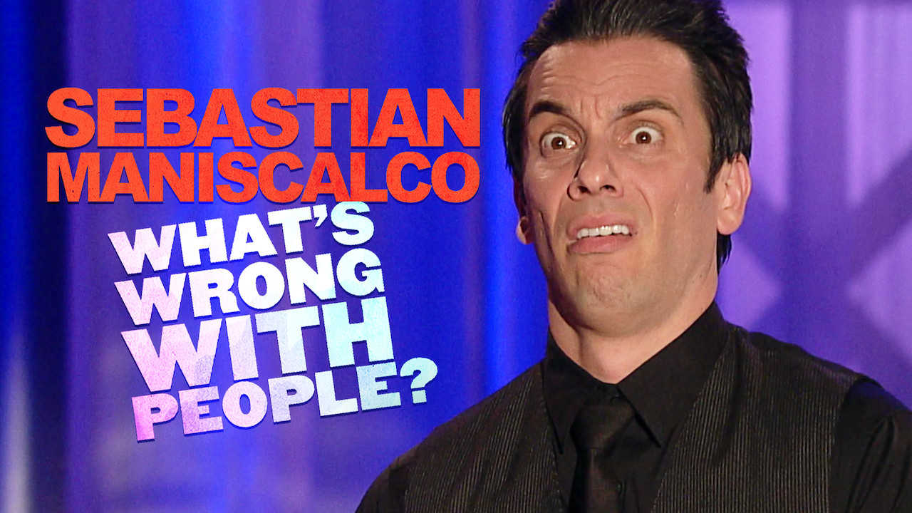 Sebastian Maniscalco: What's Wrong with People? on Netflix UK